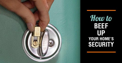 16 Lesser Known Ways To Beef Up Your Home's Security